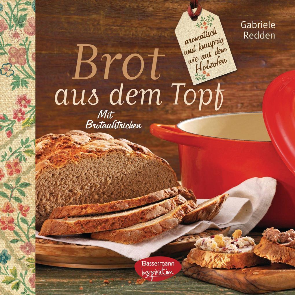 Brot aus dem gusseisernen Topf als eBook von Gabriele Redden Rosenbaum