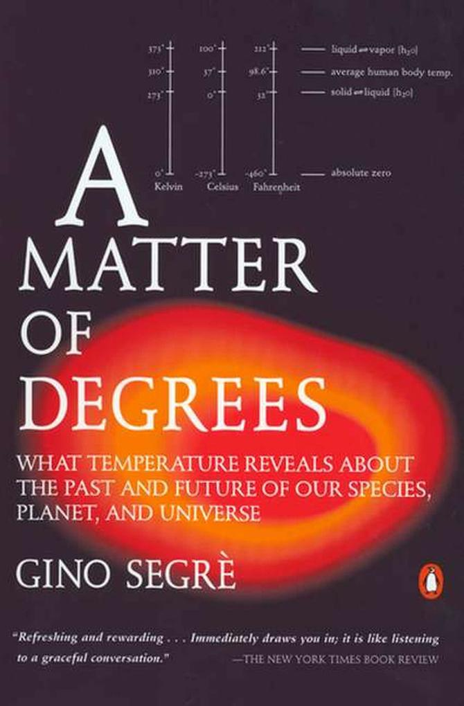 A Matter of Degrees: What Temperature Reveals about the Past and Future of Our Species, Planet, and Universe als Taschenbuch