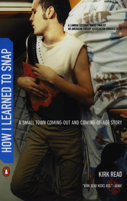 How I Learned to Snap: A Small-Town Coming-Out and Coming-Of-Age Story als Taschenbuch