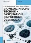 Biomedizinische Technik 1 - Faszination, Einführung, Überblick
