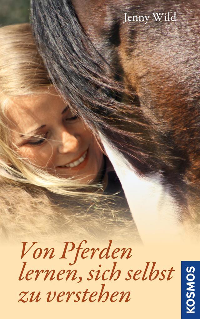 Von Pferden lernen, sich selbst zu verstehen als eBook