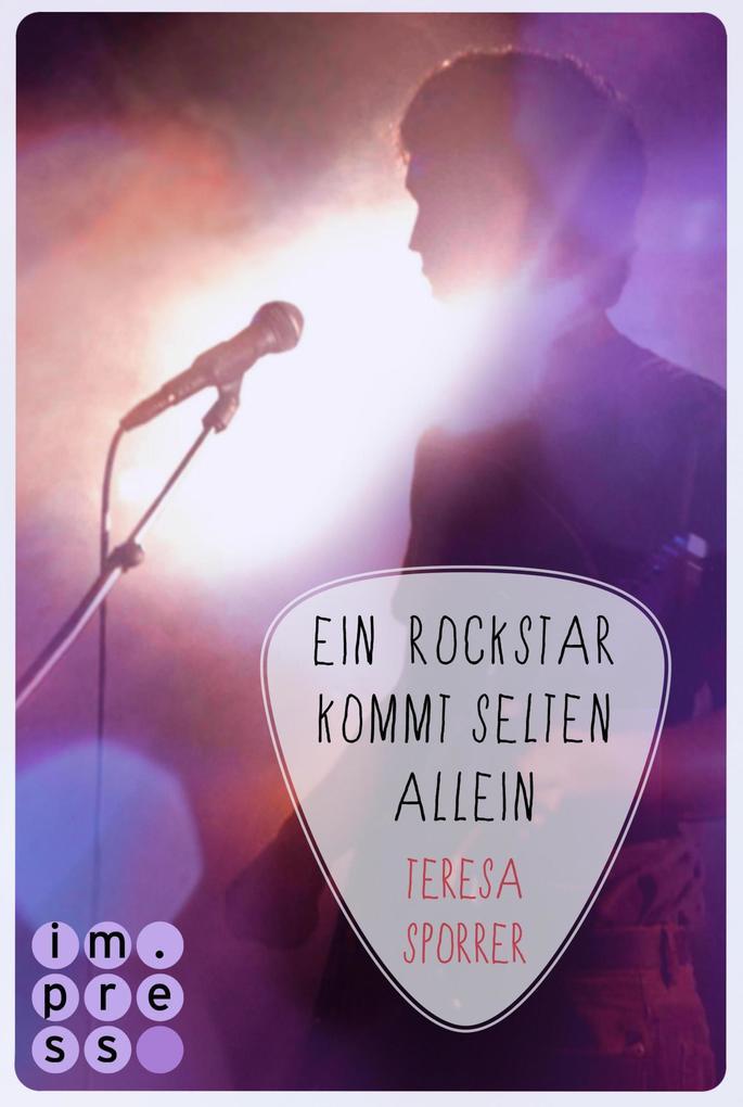 Ein Rockstar kommt selten allein (Die Rockstar-Reihe 3) als eBook von Teresa Sporrer
