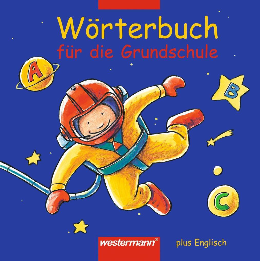 Wörterbuch für die Grundschule plus Englisch. Rechtschreibung 2006 als Buch