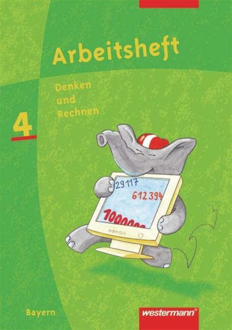 Denken und Rechnen 4. Arbeitsheft. Bayern als Buch