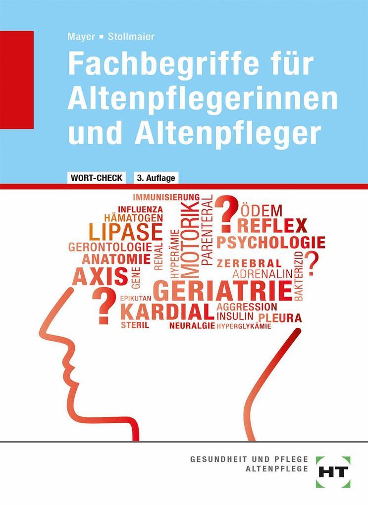 Wort-Check. Fachbegriffe für Altenpflegerinnen und Altenpfleger als Buch
