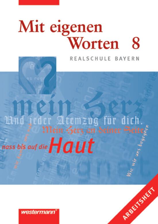 Mit eigenen Worten 8. Arbeitsheft. Realschule Bayern als Buch