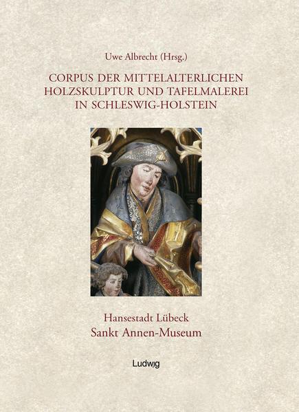 Corpus der mittelalterlichen Holzskulptur und Tafelmalerei in Schleswig-Holstein. 1 als Buch