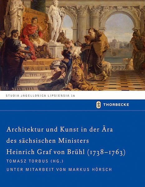 Architektur und Kunst in der Ära des sächsischen Ministers Heinrich Graf von Brühl (1738-1763) als Buch (gebunden)