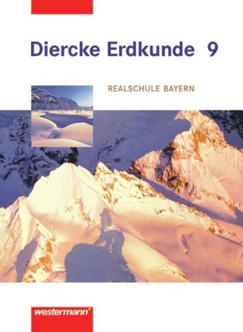Diercke Erdkunde 9. Für Realschulen. Bayern als Buch