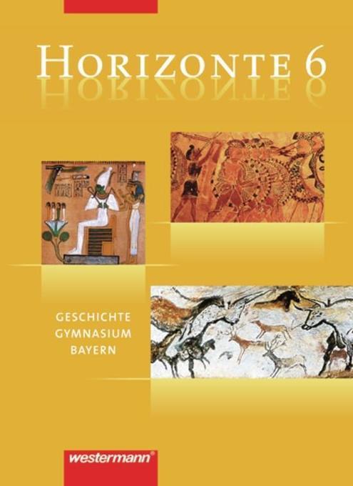 Horizonte 6. Geschichte. Gymnasium. Bayern als Buch
