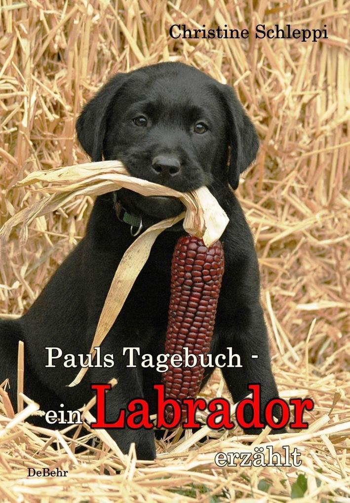 Pauls Tagebuch - ein Labrador erzählt als eBook