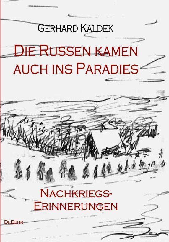 Die Russen kamen auch ins Paradies - Nachkriegserinnerungen als eBook