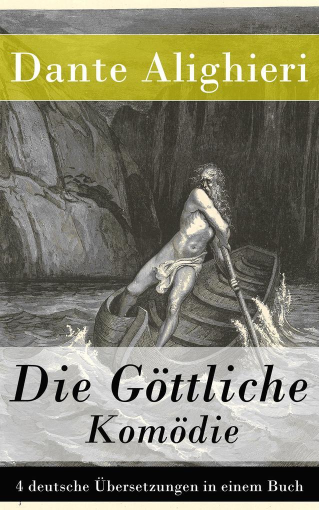 Die Göttliche Komödie - 4 deutsche Übersetzungen in einem Buch als eBook