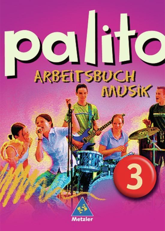 Palito. Arbeitsbuch Musik 3. Alle Länder außer Bayern als Buch