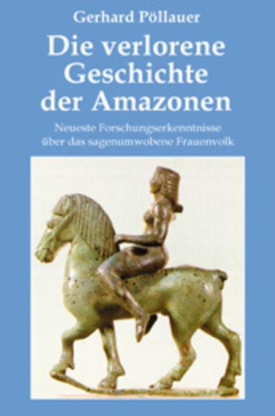 Die verlorene Geschichte der Amazonen als Buch