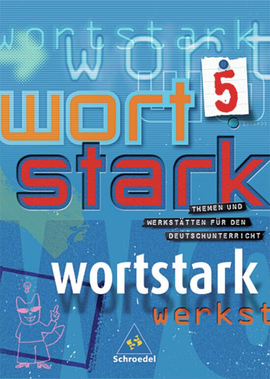 Wortstark. SprachLeseBuch 5. Neubearbeitung. Rechtschreibung 2006. Hamburg, Hessen, Nordrhein-Westfalen, Rheinland-Pfalz, Schleswig-Holstein als Buch