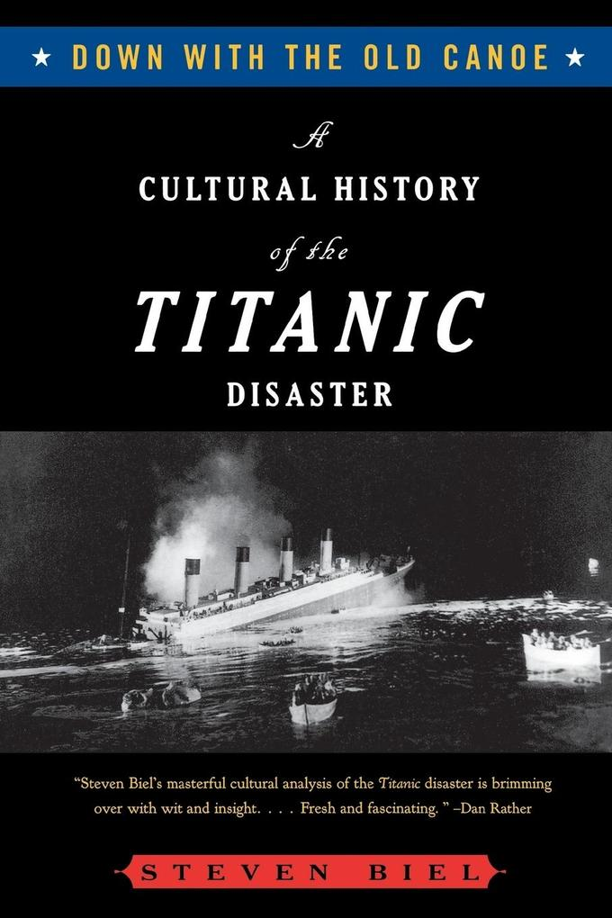 Down with the Old Canoe: A Cultural History of the Titanic Disaster als Taschenbuch