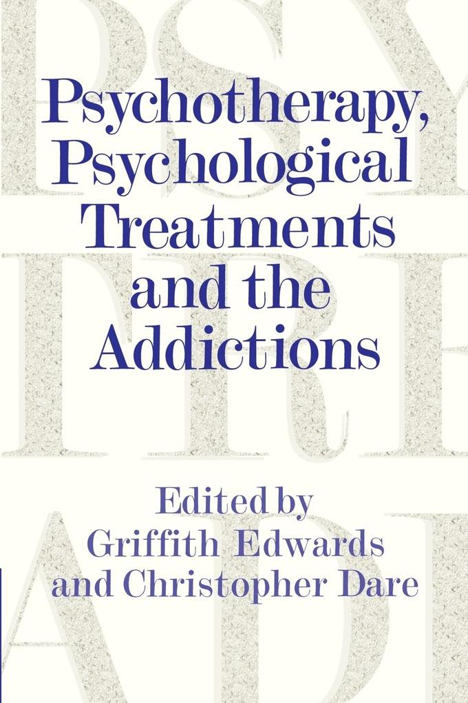Psychotherapy, Psychological Treatments and the Addictions als Buch
