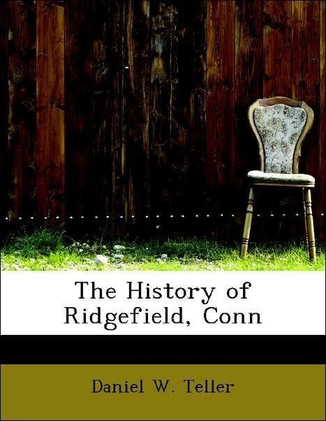 The History of Ridgefield, Conn als Taschenbuch...