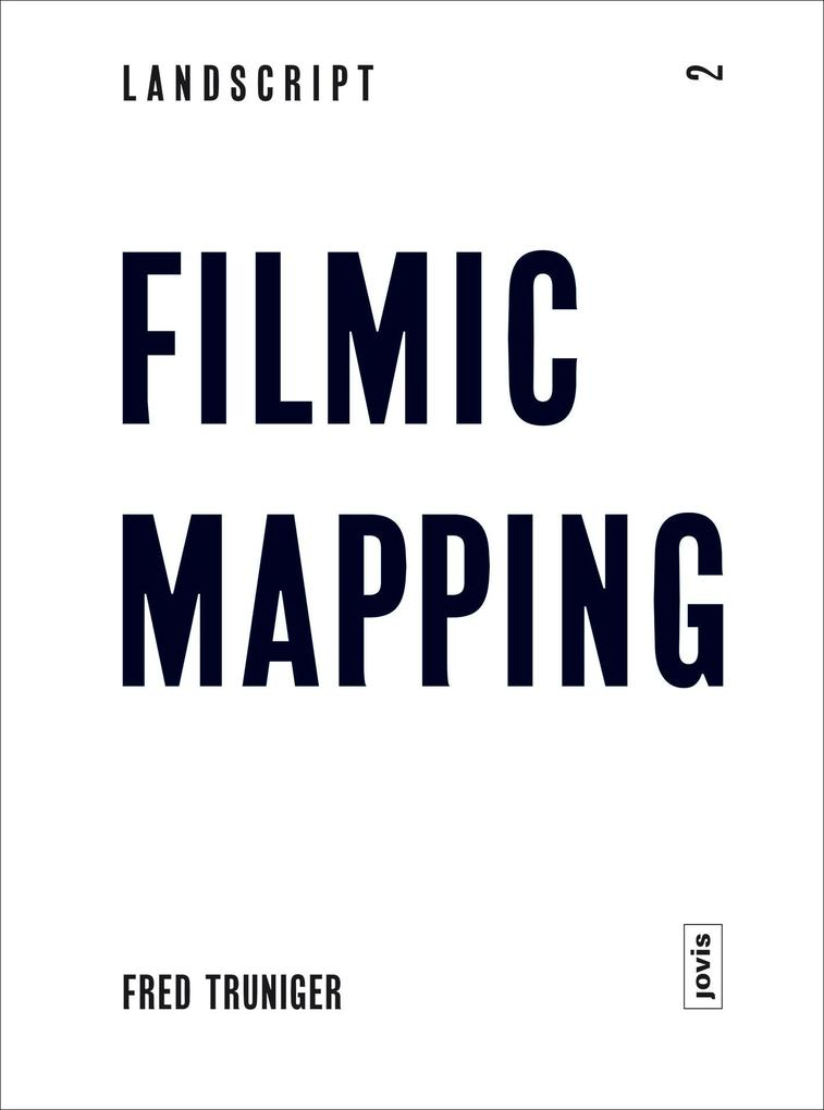 Landscript 2: Filmic Mapping als eBook