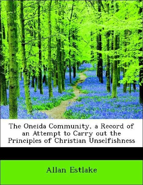 The Oneida Community, a Record of an Attempt to...
