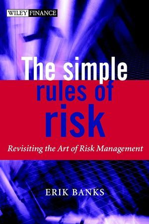 The Simple Rules of Risk: Revisiting the Art of Financial Risk Management als Buch