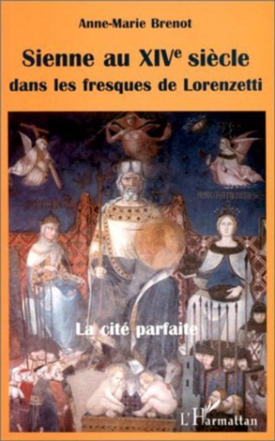 Sienne au xvi siecle dans les fresques de lorenzetti