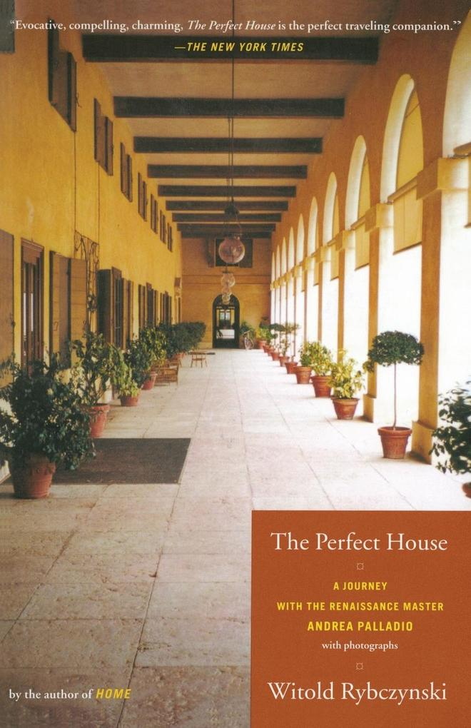The Perfect House: A Journey with Renaissance Master Andrea Palladio als Taschenbuch