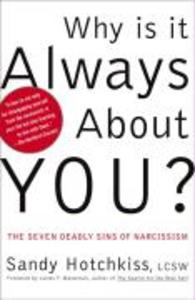 Why Is It Always about You?: The Seven Deadly Sins of Narcissism als Taschenbuch