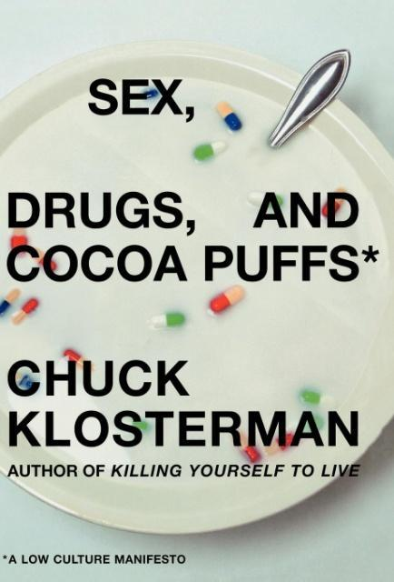 Sex, Drugs, and Cocoa Puffs als Buch