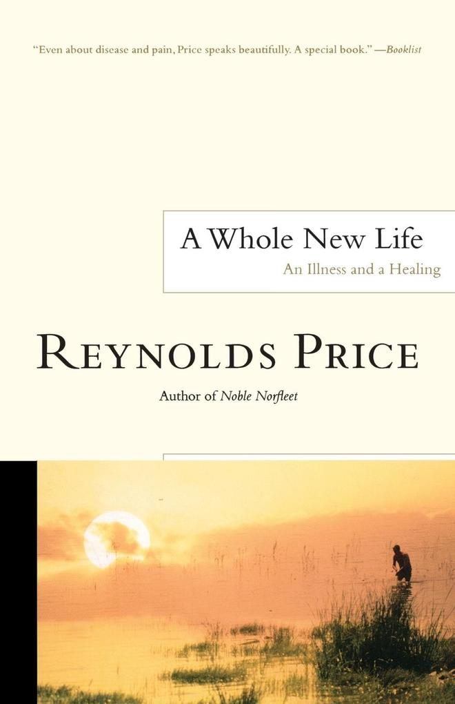 A Whole New Life: An Illness and a Healing als Taschenbuch