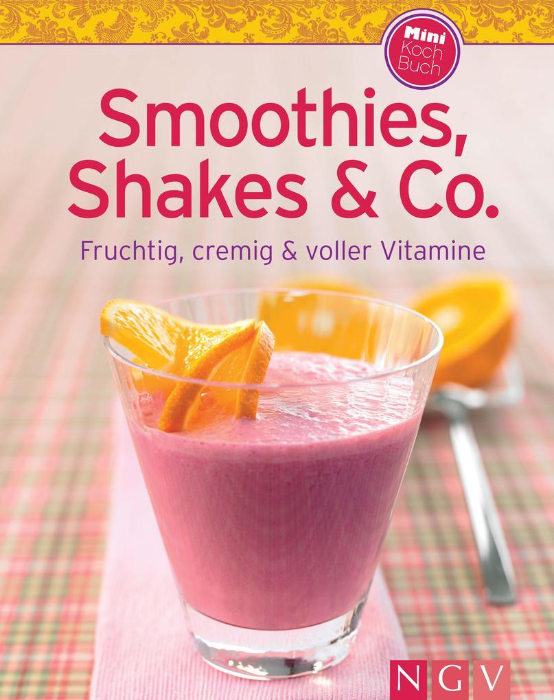 Smoothies, Shakes & Co. (Minikochbuch) als Buch