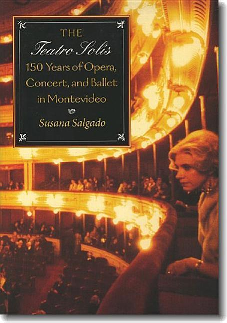 The Teatro Solis: 150 Years of Opera, Concert and Ballet in Montevideo als Taschenbuch