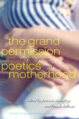 The Grand Permission: New Writings on Poetics and Motherhood als Taschenbuch