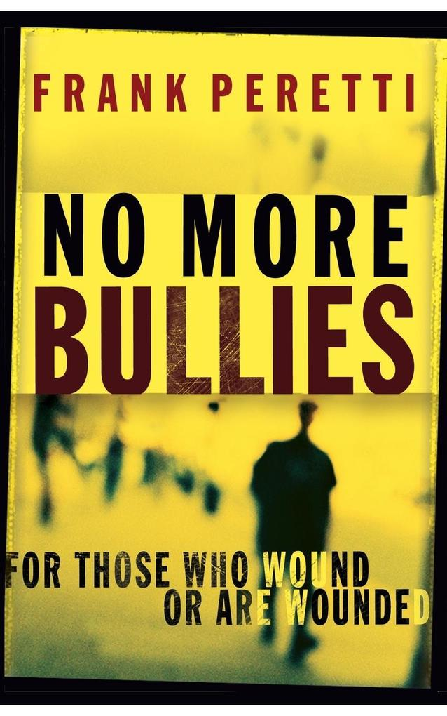 No More Bullies: For Those Who Wound or Are Wounded als Taschenbuch