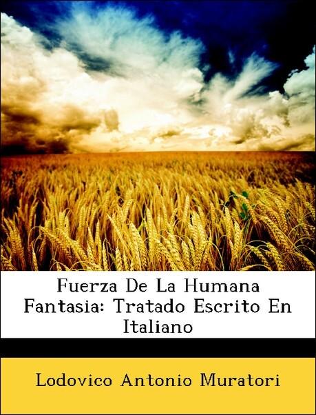 Fuerza De La Humana Fantasia: Tratado Escrito E...