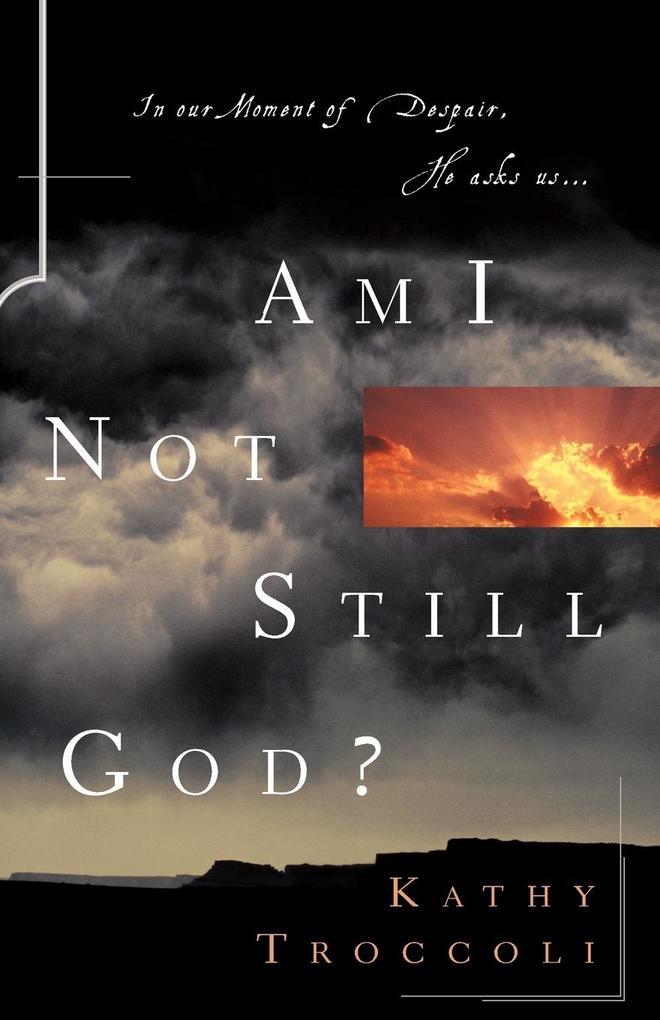 Am I Not Still God? als Taschenbuch