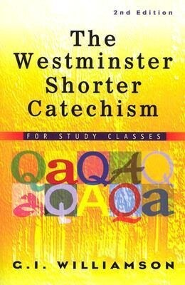 The Westminster Shorter Catechism: For Study Classes als Taschenbuch