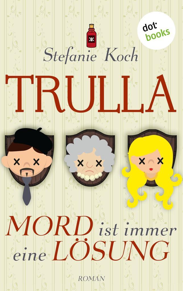 TRULLA - Mord ist immer eine Lösung als eBook epub