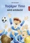Torjäger Timo wird entdeckt