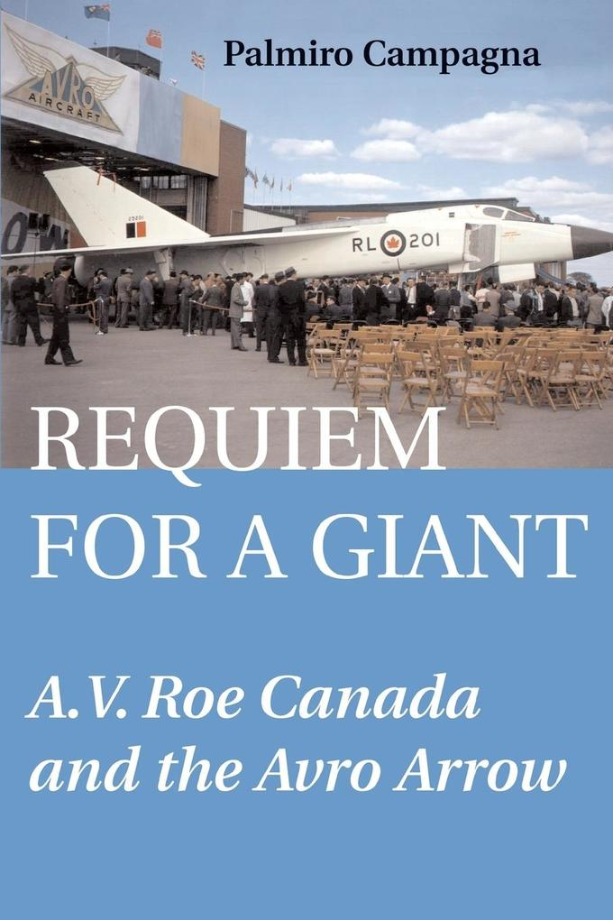 Requiem for a Giant: A.V. Roe Canada and the Avro Arrow als Taschenbuch