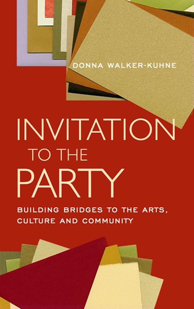 Invitation to the Party: Building Bridges to the Arts, Culture and Community als Taschenbuch