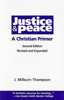 Justice and Peace: A Christian Primer als Taschenbuch