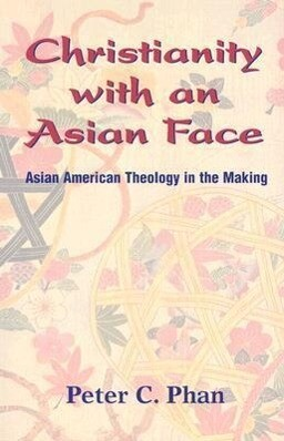 Christianity with an Asian Face: Asian American Theology in the Making als Taschenbuch