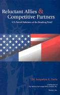 Reluctant Allies & Competitive Partners: U.S.-French Relations at the Breaking Point? als Taschenbuch