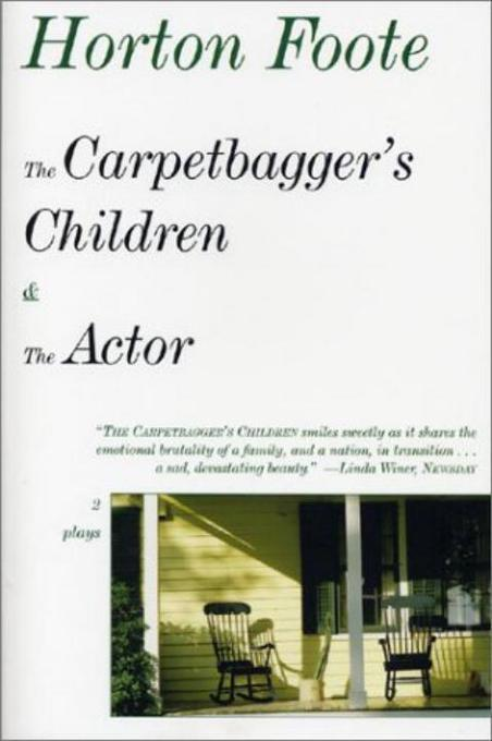 The Carpetbagger's Children & the Actor: 2 Plays als Taschenbuch