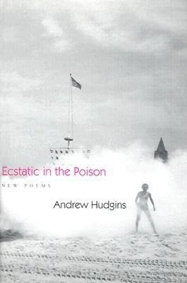 Ecstatic in the Poison: New Poems als Buch