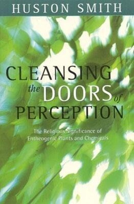 Cleansing the Doors of Perception: The Religious Significance of Entheogentic Plants and Chemicals als Taschenbuch