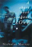 A Short Book about Love als Taschenbuch