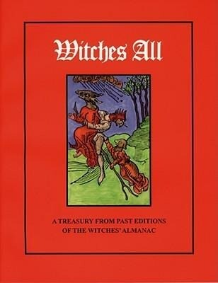 Witches All: A Treasury from Past Editions of the Witches' Almanac als Taschenbuch